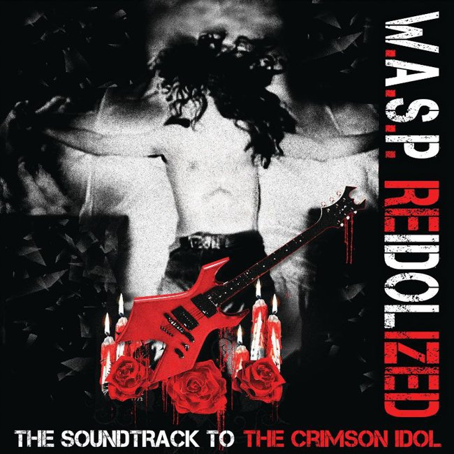 WASP - Reidolized - The Soundtrack To The Crimson Idol