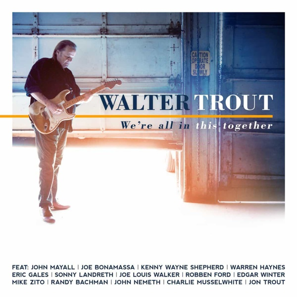 Walter Trout - Were all in this together