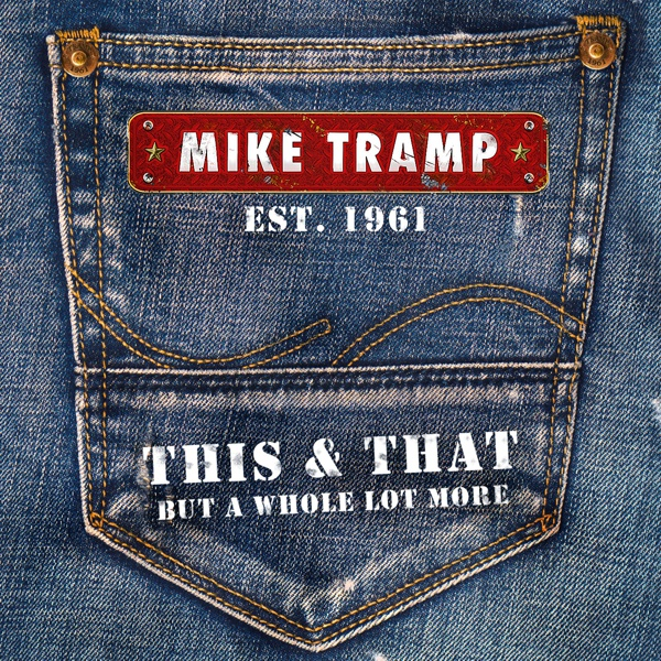 Mike Tramp - This And That - But A Whole Lot More