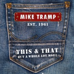 Mike Tramp - This And That - But A Whole Lot More Thumb