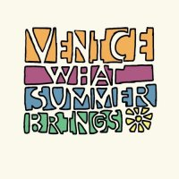 Venice - 'What Summer Brings'