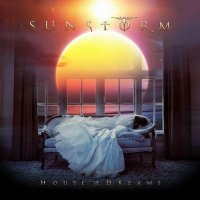 Sunstorm - 'House Of Dreams'