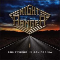 Night Ranger - 'Somewhere In California'