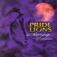 Pride Of Lions - 'The Roaring Of Dreams'